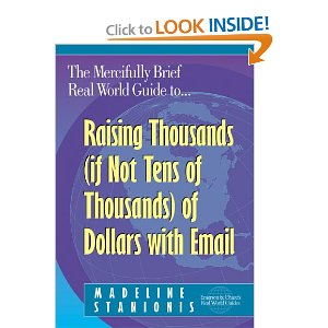 The Mercifully Brief, Real World Guide to Raising Thousands of Dollars With Email [Review]